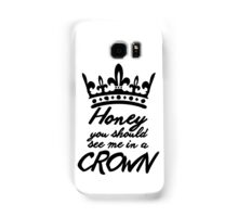 BBC Sherlock - Honey You Should See Me In A Crown Samsung Galaxy Case/Skin