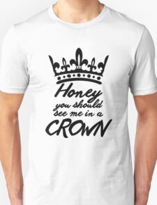 BBC Sherlock - Honey You Should See Me In A Crown T-Shirt