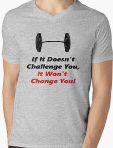 It Wont Change You! Mens V-Neck T-Shirt
