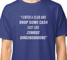 Droppin' Cash Like Zemgus Girgensooons Classic T-Shirt