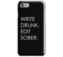 Write Drunk; Edit Sober - black iPhone Case/Skin