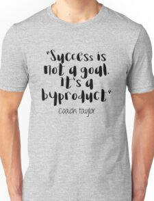 Friday Night Lights - Success is not a goal Unisex T-Shirt
