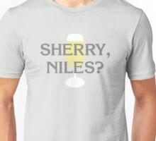 Sherry, Niles? Unisex T-Shirt