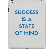 SUCCESS IS A STATE OF MIND iPad Case/Skin