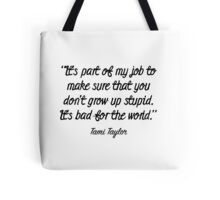 Friday Night Lights - It's part of my job Tote Bag