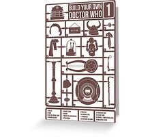 Build Your Own Doctor Who 1 Greeting Card