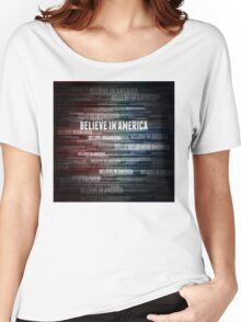 Believe In America Women's Relaxed Fit T-Shirt