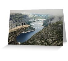 Not all those who wander 24 Greeting Card