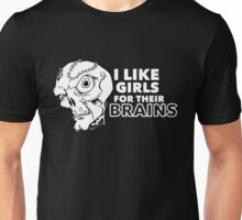 I Like Girls for Their Brains Unisex T-Shirt