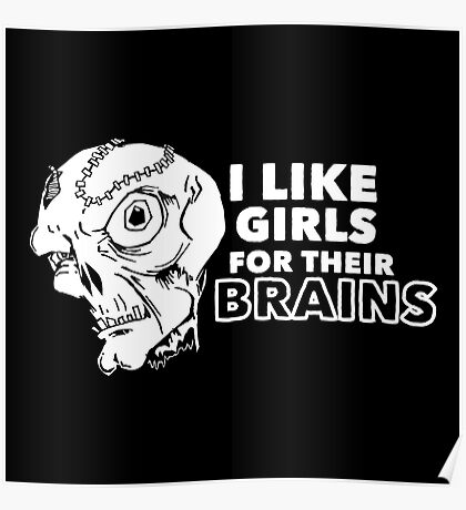 I Like Girls for Their Brains Poster