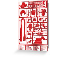 Build Your Own Doctor Who 4 Greeting Card