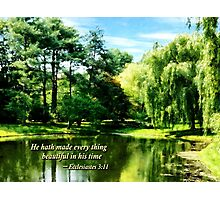 Ecclesiastes 3 11 He Hath Made Evertthing Beautiful Photographic Print