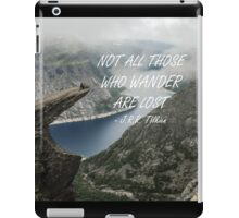 Not all those who wander 25 iPad Case/Skin