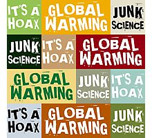 Global Warming Hoax Photographic Print