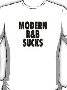 Modern R&B Sucks T-Shirt