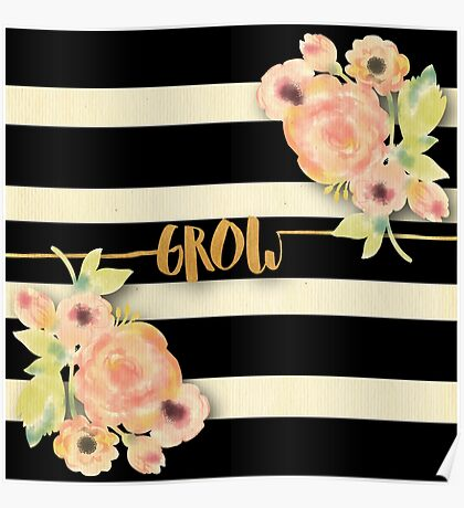 Stripes,beige,black,Grow,gold,text,typography,water color,hand painted, flowers,peonies Poster