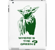 Yoda Wheres the green? iPad Case/Skin