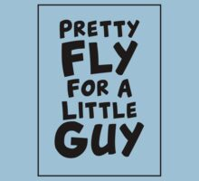 Pretty Fly For A Little Guy Baby Tee