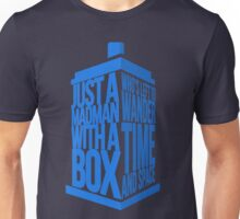 A madman with a box Unisex T-Shirt
