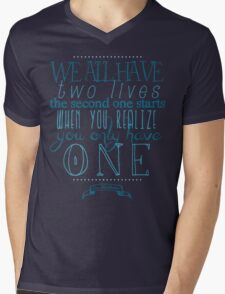 We all have two lives Mens V-Neck T-Shirt