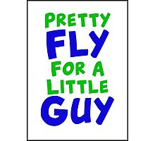 Pretty Fly For A Little Guy Photographic Print