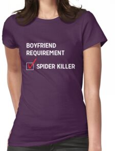 Boyfriend Requirement: Spider Killer Womens Fitted T-Shirt