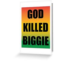 God Killed Biggie Greeting Card