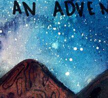 go on an adventure Sticker