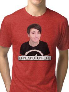 DANISNOTONFIRE Tri-blend T-Shirt