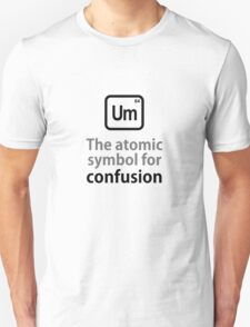 Atomic Symbol for Confusion Unisex T-Shirt