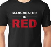 Manchester is RED - Derby Manchester Unisex T-Shirt
