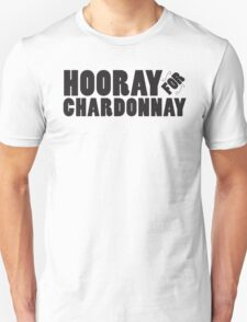 Hooray For Chardonnay! (Black) Unisex T-Shirt