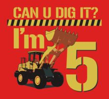 Can U Dig It? I'm 5! Kids Tee