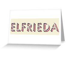Elfrieda Greeting Card