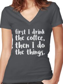 First I Drink the Coffee - V2 Women's Fitted V-Neck T-Shirt