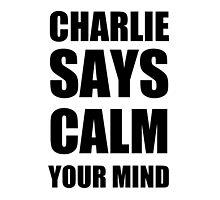 Charlie says calm your mind by SallySparrowFTW