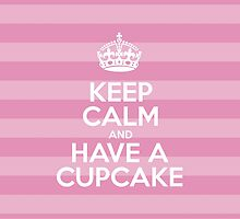 Keep Calm and Have a Cupcake - Pink Stripes by sitnica
