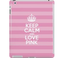 Keep Calm and Love Pink - Pink Stripes iPad Case/Skin