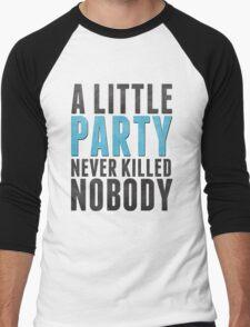 A Little Party Never Killed Nobody Men's Baseball ¾ T-Shirt