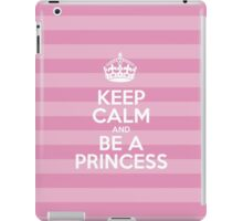 Keep Calm and Be a Princess - Pink Stripes iPad Case/Skin
