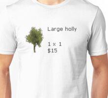 Large Holly 1 x 1 $15 Unisex T-Shirt