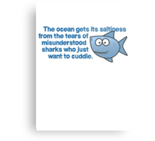 The ocean gets its saltiness from the tears of misunderstood sharks who just want to cuddle. Metal Print