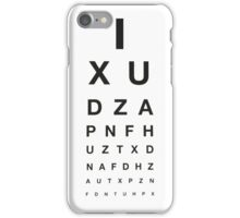 Shh! Eye Test Time... iPhone Case/Skin