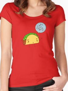 Lets Taco 'Bout it!! Women's Fitted Scoop T-Shirt