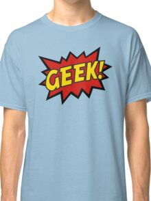 GEEK!  Classic T-Shirt