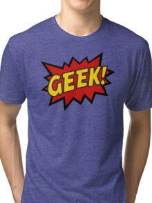 GEEK!  Tri-blend T-Shirt