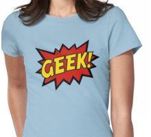 GEEK!  Womens Fitted T-Shirt