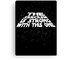 The sarcasm is strong with this one Canvas Print