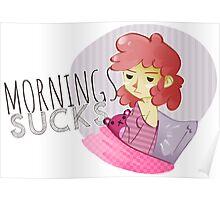 Morning sucks Poster
