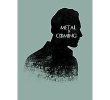 METAL IS COMING Photographic Print